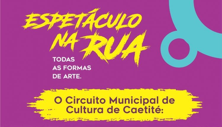 """A Prefeitura de Caetité, através da Secretaria de Cultura, realizará o """"Espetáculo Na Rua"""" no bairro N. Sra. da Paz"""